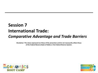 Session 7 International Trade: Comparative Advantage and Trade Barriers