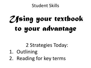 Student  Skills Using your textbook  to your advantage