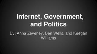 Internet, Government, and Politics
