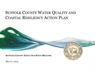 Suffolk County Water Quality and Coastal Resiliency Action Plan