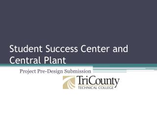 Student Success Center and Central Plant