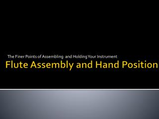 Flute Assembly and Hand Position