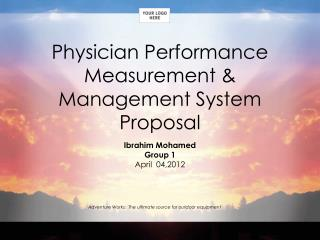 Physician Performance Measurement & Management System  Proposal
