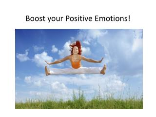 Boost your Positive Emotions!