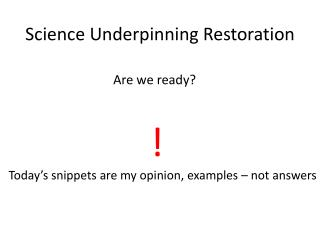 Science Underpinning Restoration