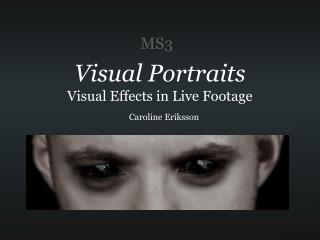 Visual Portraits Visual Effects in Live Footage