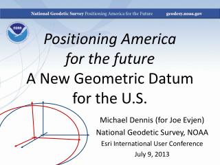 Positioning America  for the future  A New Geometric Datum for the U.S.