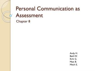 Personal Communication as Assessment