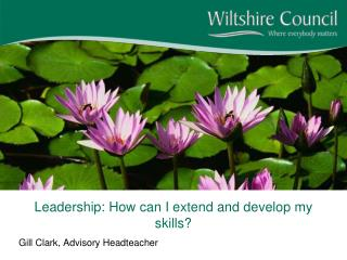Leadership: How can I extend and develop my skills?