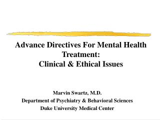 Advance Directives For Mental Health Treatment: Clinical & Ethical Issues