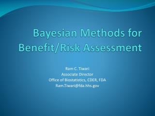 Bayesian Methods for  Benefit/Risk Assessment