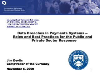 Jim Devlin Comptroller of the Currency November 5, 2009