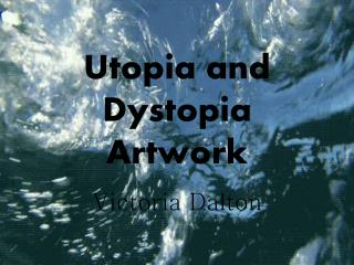 Utopia and Dystopia Artwork