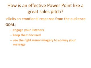 How is an effective Power Point like a great sales pitch?
