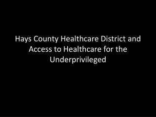 Hays County Healthcare District and Access to Healthcare for the Underprivileged