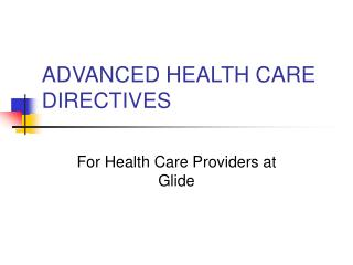 ADVANCED HEALTH CARE DIRECTIVES
