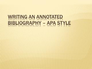 Writing an Annotated Bibliography – APA style