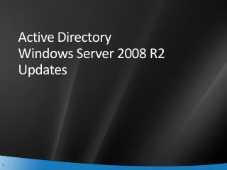 Active Directory  Windows Server 2008 R2 Updates