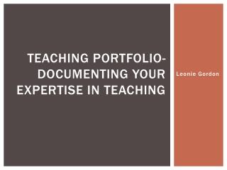 Teaching Portfolio- documenting your expertise in teaching