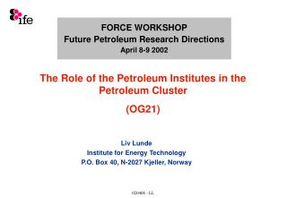 FORCE WORKSHOP Future Petroleum Research Directions April 8-9 2002