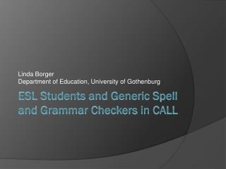 ESL Students and Generic Spell and Grammar Checkers in CALL