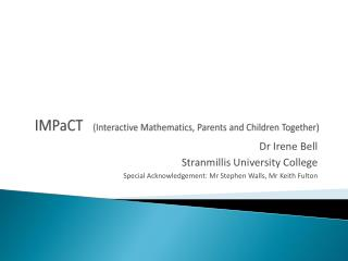 IMPaCT (Interactive Mathematics, Parents and Children  T ogether)