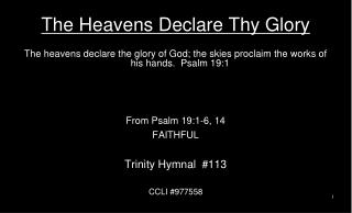 The Heavens Declare Thy Glory