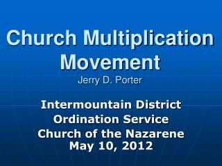 Church Multiplication Movement Jerry D. Porter