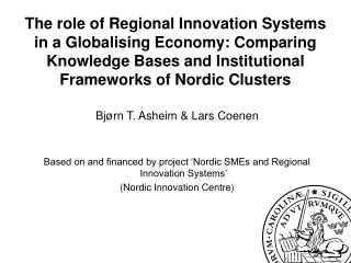 The role of Regional Innovation Systems in a Globalising Economy: Comparing Knowledge Bases and Institutional Frameworks