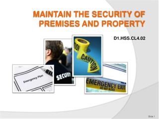 Maintain the security of premises and property