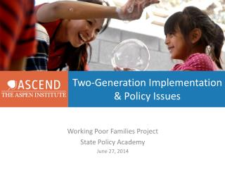 Two-Generation Implementation & Policy Issues