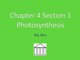Chapter  4  Section  1 Photosynthesis