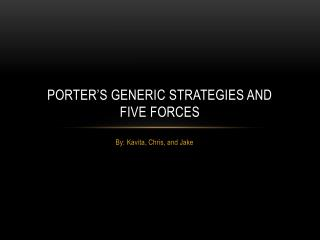 Porter's generic strategies and  Five forces