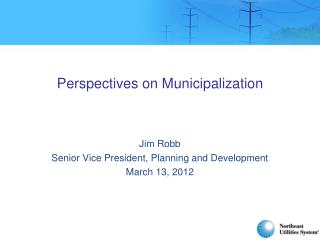Perspectives on  Municipalization
