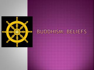 Buddhism: BELIEFS