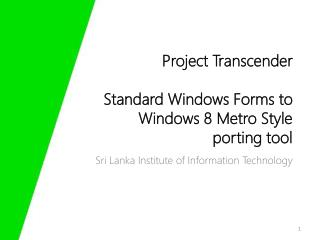 Project  Transcender Standard Windows Forms to  Windows 8 Metro Style  porting tool