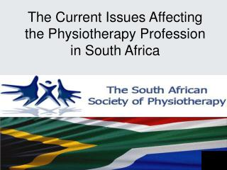The Current Issues Affecting the Physiotherapy Profession in South Africa