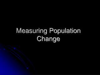 Measuring Population Change