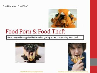 Food Porn & Food Theft