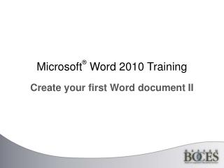 Microsoft ®  Word  2010 Training