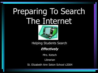 Preparing To Search The Internet