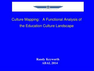 Culture Mapping:   A  Functional Analysis of  the Education Culture Landscape
