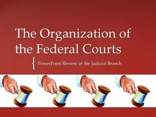 The Organization of the Federal Courts