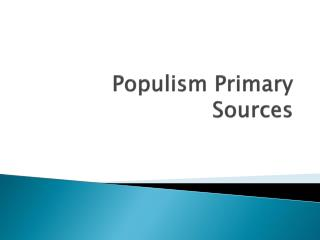 Populism Primary Sources