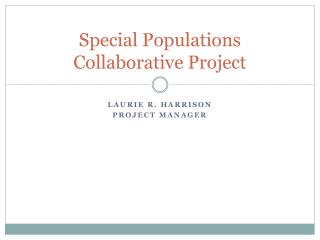 Special Populations Collaborative Project