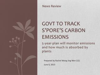 GOVT TO TRACK S'PORE'S CARBON EMISSIONS