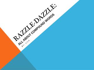 RAZZLE-DAZZLE: All about compound words