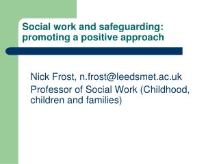 Social work and safeguarding: promoting a positive approach