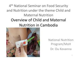 National Nutrition Program/ MoH Dr.  Ou Kevanna