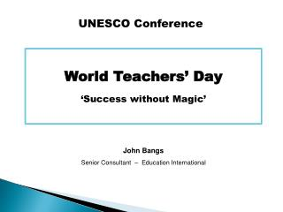 World Teachers' Day 'Success without Magic'